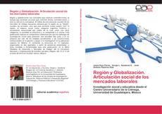 Portada del libro de Región y Globalización. Articulación social de los mercados laborales