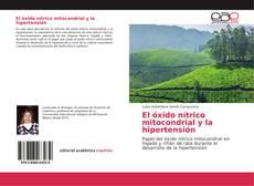 Bookcover of El óxido nítrico mitocondrial y la hipertensión
