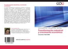 Обложка Transformación industrial y crecimiento económico