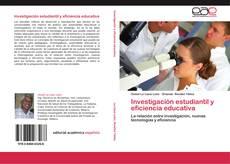 Investigación estudiantil y eficiencia educativa的封面