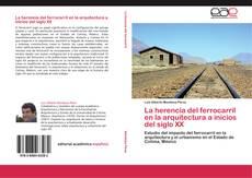Portada del libro de La herencia del ferrocarril en la arquitectura a inicios del siglo XX