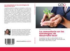 Lo comunitario en las estrategias de desarrollo local的封面