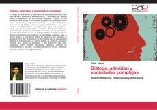 Diálogo, alteridad y sociedades complejas的封面