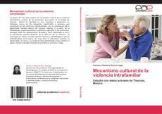 Bookcover of Mecanismo cultural de la violencia intrafamiliar