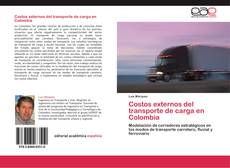 Bookcover of Costos externos del transporte de carga en Colombia