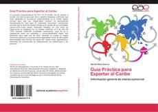 Bookcover of Guia Práctica para Exportar al Caribe