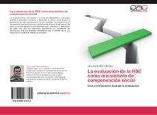 Copertina di La evaluación de la RSE como mecanismo de compensación social