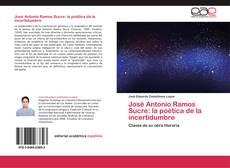 Bookcover of José Antonio Ramos Sucre: la poética de la incertidumbre