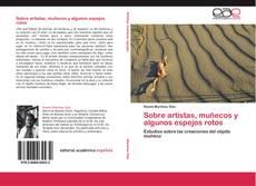 Copertina di Sobre artistas, muñecos y algunos espejos rotos