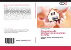 Bookcover of El espacio en la construcción corporal de los niños