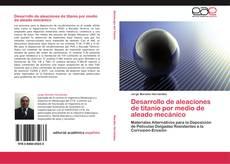 Обложка Desarrollo de aleaciones de titanio por medio de aleado mecánico