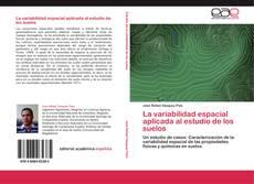Bookcover of La variabilidad espacial aplicada al estudio de los suelos
