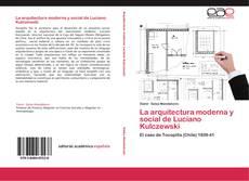Bookcover of La arquitectura moderna y social de Luciano Kulczewski