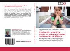 Capa do livro de Evaluación infantil de plomo en sangre y fuentes ambientales en México