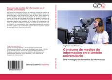 Bookcover of Consumo de medios de información en el ámbito universitario