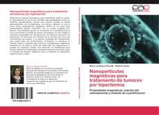 Nanopartículas magnéticas para tratamiento de tumores por hipertermia kitap kapağı