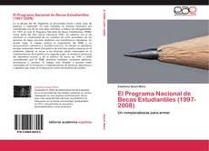 Bookcover of El Programa Nacional de Becas Estudiantiles (1997-2008)