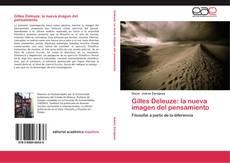 Bookcover of Gilles Deleuze: la nueva imagen del pensamiento