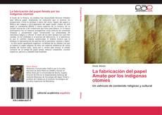 Capa do livro de La fabricación del papel Amate por los indígenas otomíes