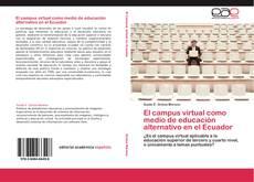 Portada del libro de El campus virtual como medio de educación alternativo en el Ecuador