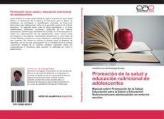Bookcover of Promoción de la salud y educación nutricional de adolescentes