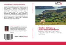 Bookcover of Gestión del agua y planificación territorial.