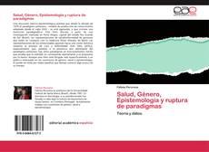 Bookcover of Salud, Género, Epistemología y ruptura de paradigmas
