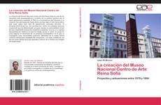 Bookcover of La creación del Museo Nacional Centro de Arte Reina Sofía