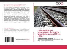 Capa do livro de La organización empresarial del sector ferroviario vasco (1914-1936)