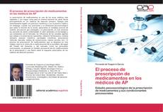 Bookcover of El proceso de prescripción de medicamentos en los médicos de AP