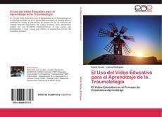 Capa do livro de El Uso del Video Educativo para el Aprendizaje de la Traumatología