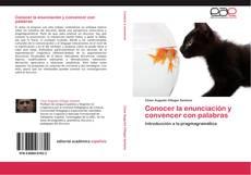 Bookcover of Conocer la enunciación y convencer con palabras