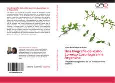 Portada del libro de Una biografía del exilio: Lorenzo Luzuriaga en la Argentina