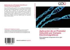 Copertina di Aplicación de un Promotor Inducible por Campos Electromagnéticos