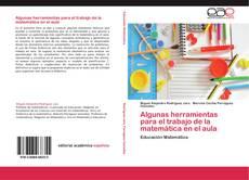 Couverture de Algunas herramientas para el trabajo de la matemática en el aula