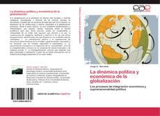 Bookcover of La dinámica política y económica de la globalización