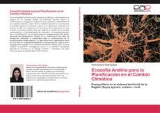 Copertina di Ecosofía Andina para la Planificación en el Cambio Climático