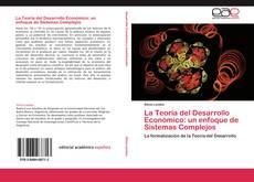 Bookcover of La Teoría del Desarrollo Económico: un enfoque de Sistemas Complejos