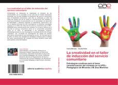 Portada del libro de La creatividad en el taller de inducción del servicio comunitario