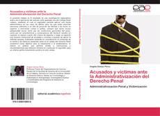 Acusados y víctimas ante la Administrativización del Derecho Penal的封面