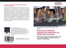 Bookcover of Plan para entrenar talentos de atletismo en etapa de iniciación