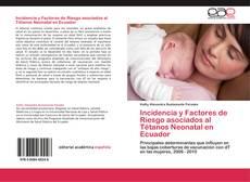 Bookcover of Incidencia y Factores de Riesgo asociados al Tétanos Neonatal en Ecuador