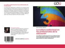 Capa do livro de La cultura audiovisual en los profesionales de la educación