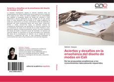 Bookcover of Aciertos y desafíos en la enseñanza del diseño de modas en Cali