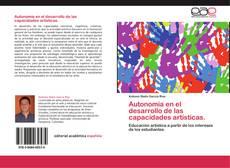 Обложка Autonomía en el desarrollo de las capacidades artísticas.
