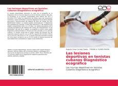 Copertina di Las lesiones deportivas en tenistas cubanos Diagnóstico ecográfico