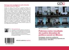 Bookcover of Pobreza como resultado de cuatro décadas de política social en México