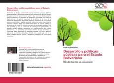 Borítókép a  Desarrollo y políticas públicas para el Estado Bolivariano - hoz