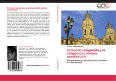 El mundo imaginado y la religiosidad andina manifestada kitap kapağı