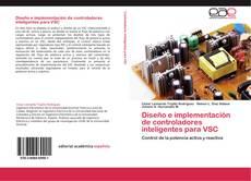 Bookcover of Diseño e implementación de controladores inteligentes para VSC